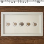 Display Travel Coins as Art