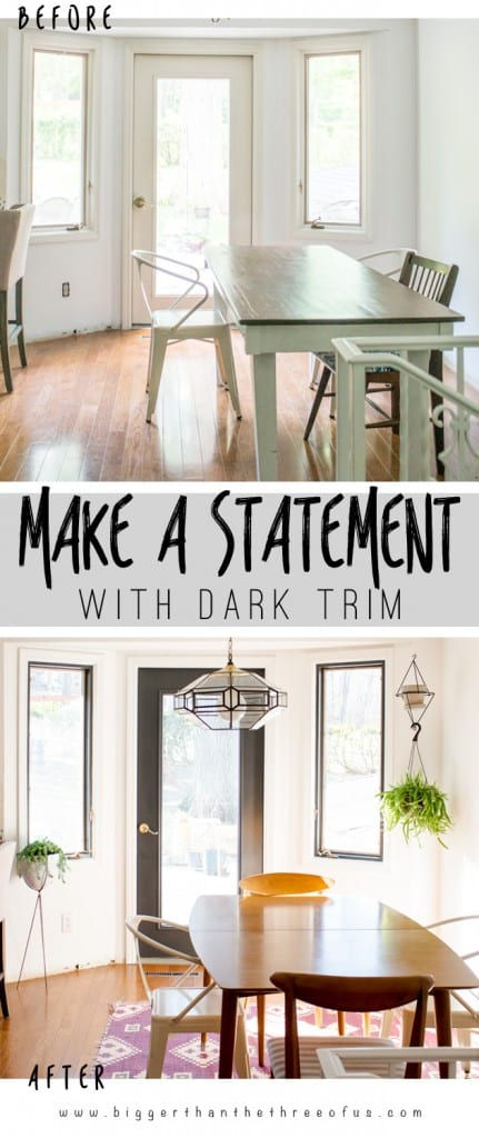 Painting your Trim dark is so easy! Look at this before/after!