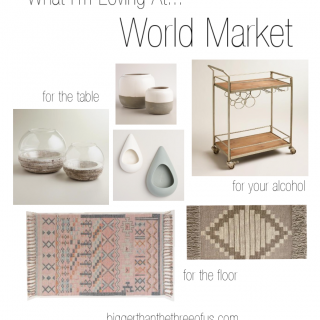What I'm Loving at World Market