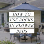 Use Rocks in flower beds