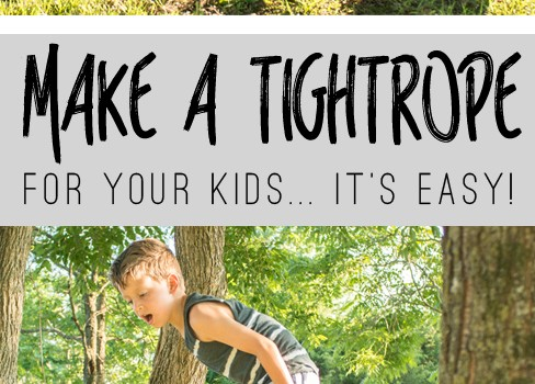 How To Make a Tightrope for Your Kids
