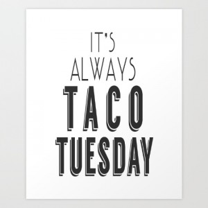 its-always-taco-tuesday-prints