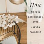 baseboard install over uneven floors