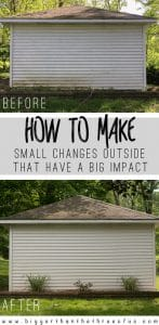How To Make Small Changes Outside that Have a big impact - Shed landscaping, power washing and more