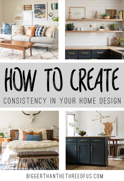 Creating Consistency Throughout Your Home - Bigger Than the Three of Us