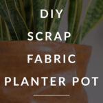 Fabric Planter Pot DIY