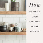 open shelving in the kitchen how to finish
