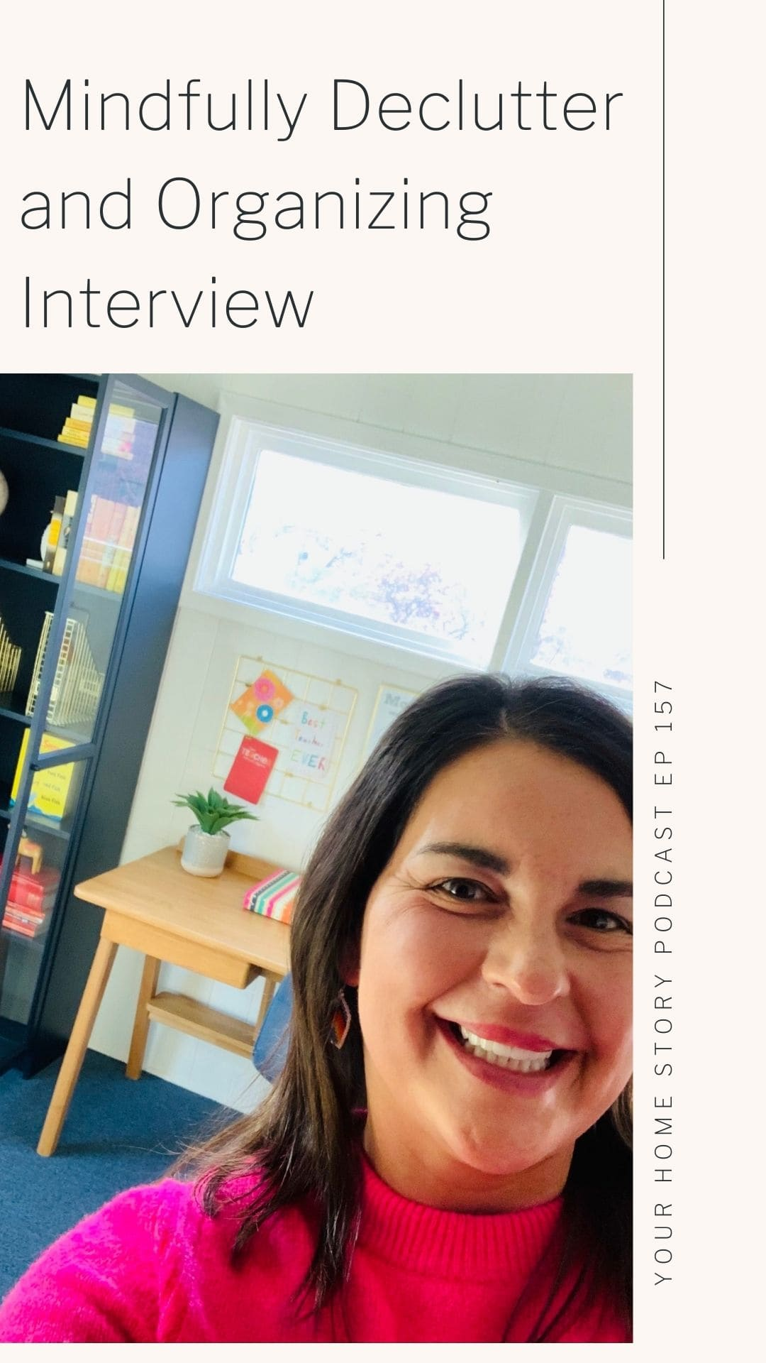Mindfully Declutter and Organizing Interview