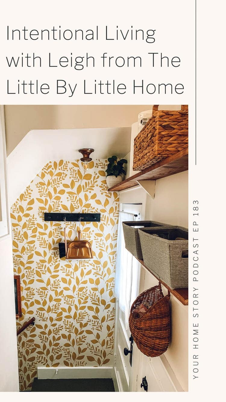 Intentional Living with Leigh from The Little By Little Home