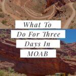 Three days in Moab Utah
